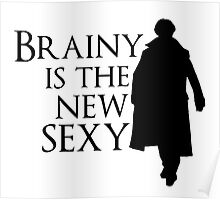 Brainy is the new sexy Poster