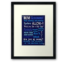 Doctor Who Quoted Framed Print
