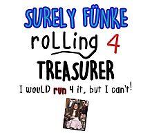 Arrested Development - Surely Funke Rolling for Treasurer Photographic Print