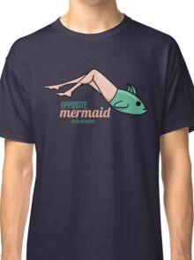 Opposite Mermaid Classic T-Shirt