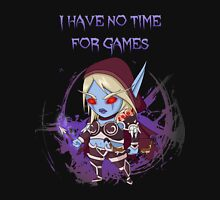 Sylvanas - No time for games Unisex T-Shirt