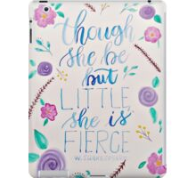 Though She be but Little iPad Case/Skin