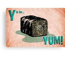 Y is for... Yum! Canvas Print