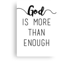 God Is More Than Enough Canvas Print
