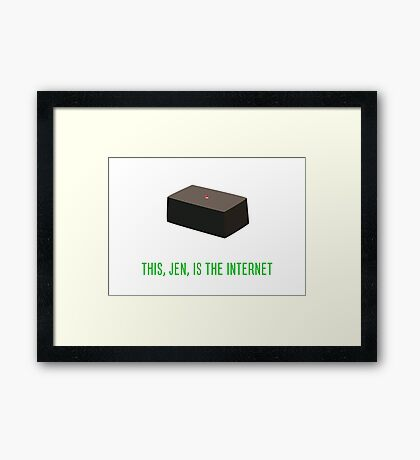 This, Jen, is the internet! Framed Print