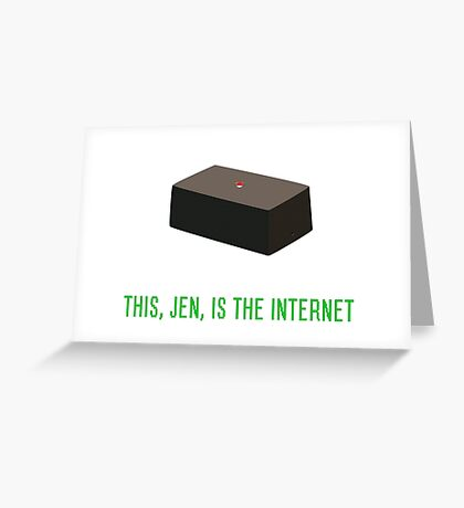 This, Jen, is the internet! Greeting Card