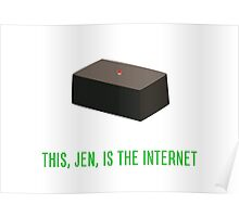 This, Jen, is the internet! Poster