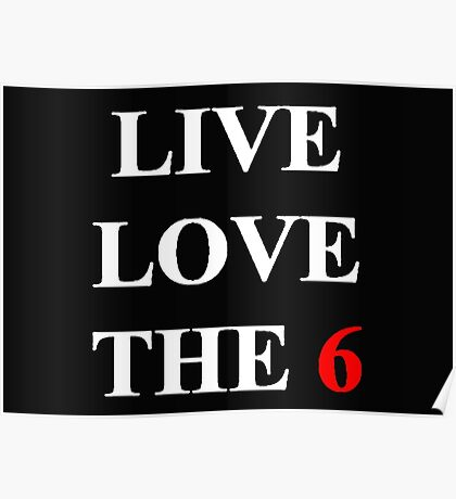 Live Love inTOthe6 Poster