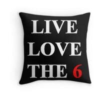 Live Love inTOthe6 Throw Pillow
