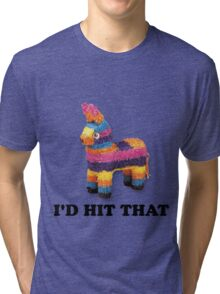 I'D HIT THAT  Tri-blend T-Shirt