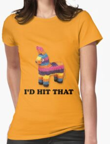 I'D HIT THAT  Womens Fitted T-Shirt