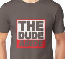 The Dude Abide Unisex T-Shirt