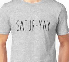 Satur-yay Unisex T-Shirt