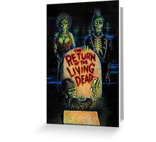 Return of the Living Dead Greeting Card