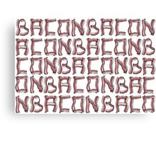Baconbaconbacon... Canvas Print