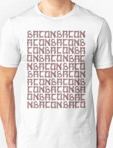 Baconbaconbacon... Unisex T-Shirt