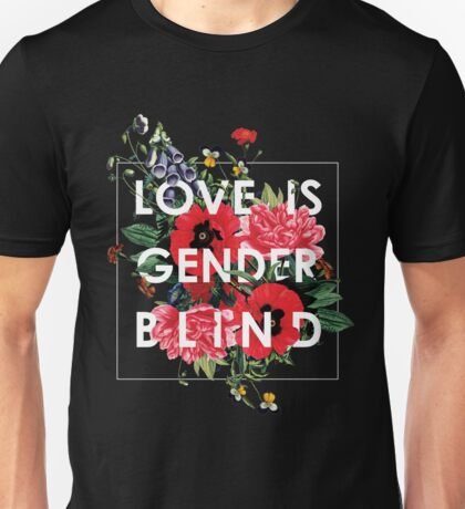 Love Is Gender Blind Unisex T-Shirt