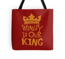 Weasley Is Our King  Tote Bag