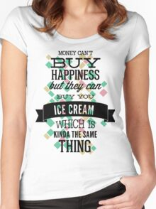 Money Can't Buy Happiness Women's Fitted Scoop T-Shirt
