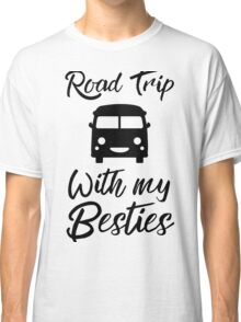 Road Trip With my Besties Classic T-Shirt