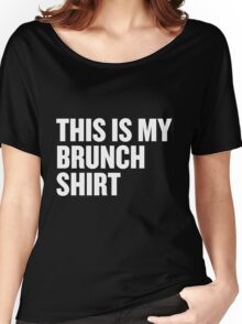 This Is My Brunch Shirt Women's Relaxed Fit T-Shirt