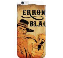 Wanted- Erron Black iPhone Case/Skin