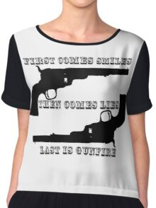 Smiles, lies, & gunfire Chiffon Top