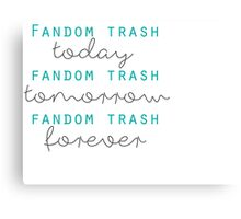 Fandom Trash Canvas Print