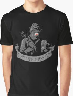 He Can Smell Your Fear Graphic T-Shirt