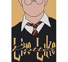 Live Like Potter Photographic Print