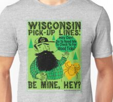 Wisconsin Pick-Up Lines Unisex T-Shirt