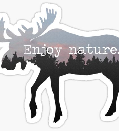 Enjoy nature.  Sticker
