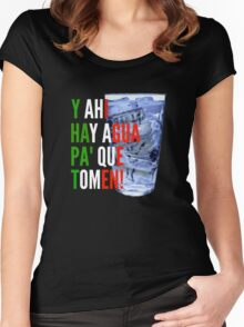 Y Ahi Hay Agua Pa Que Tomen! Women's Fitted Scoop T-Shirt