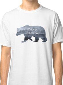 Enjoy nature.  Classic T-Shirt