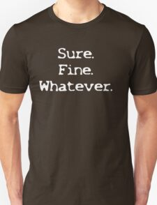 Sure Fine Whatever T-Shirt
