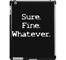 Sure Fine Whatever iPad Case/Skin
