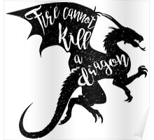 Fire cannot kill a dragon Poster