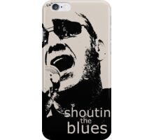 shoutin' the blues iPhone Case/Skin