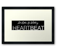 I'd Rather Be Watching HEARTBEAT Framed Print