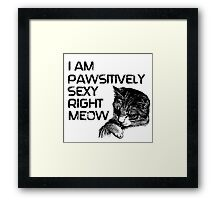 Pawsitively Sexy Framed Print