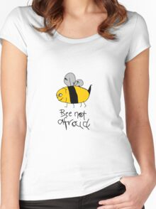 Bee not afraid Women's Fitted Scoop T-Shirt