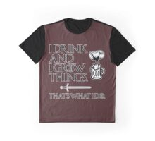 I Drink and I Grow Things Graphic T-Shirt