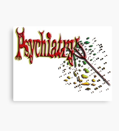 Psychiatry skewered by its own pitchfork Canvas Print