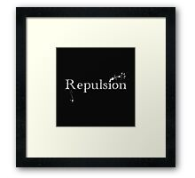 'Repulsion'  Framed Print