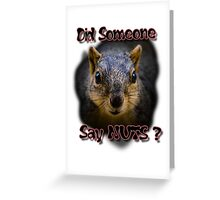 Did Someone Say Nuts? Greeting Card