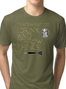 I Drink And I Throw Things Tri-blend T-Shirt
