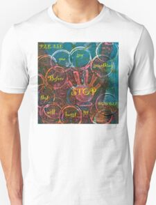 Please Stop Before You Say Something That Will Burst My Bubble Unisex T-Shirt