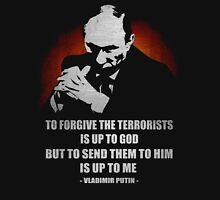 VLADIMIR PUTIN VS TERRORIST QUOTE  Unisex T-Shirt