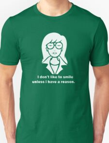 i dont like to smile T-Shirt