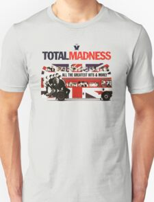 TOTAL MADNESS T-Shirt